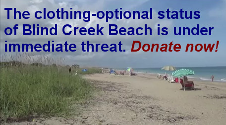 Urgent: Donate to keep Blind Creek Beach clothing-optional! BLIND CREEK'S CLOTHING OPTIONAL BEACH THREATENED BY STATE ACTIONS INTALLAHASSEE